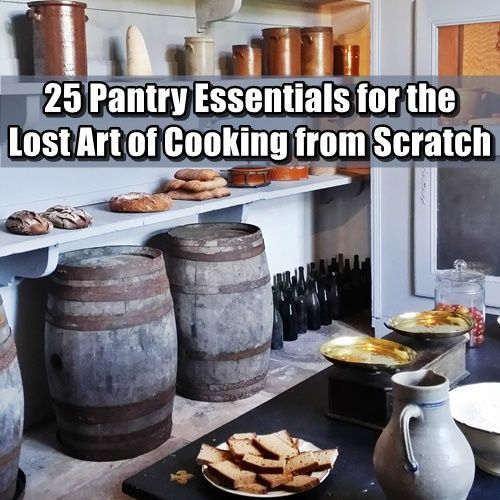 25 Pantry Essentials for the Lost Art of Scratch Cooking