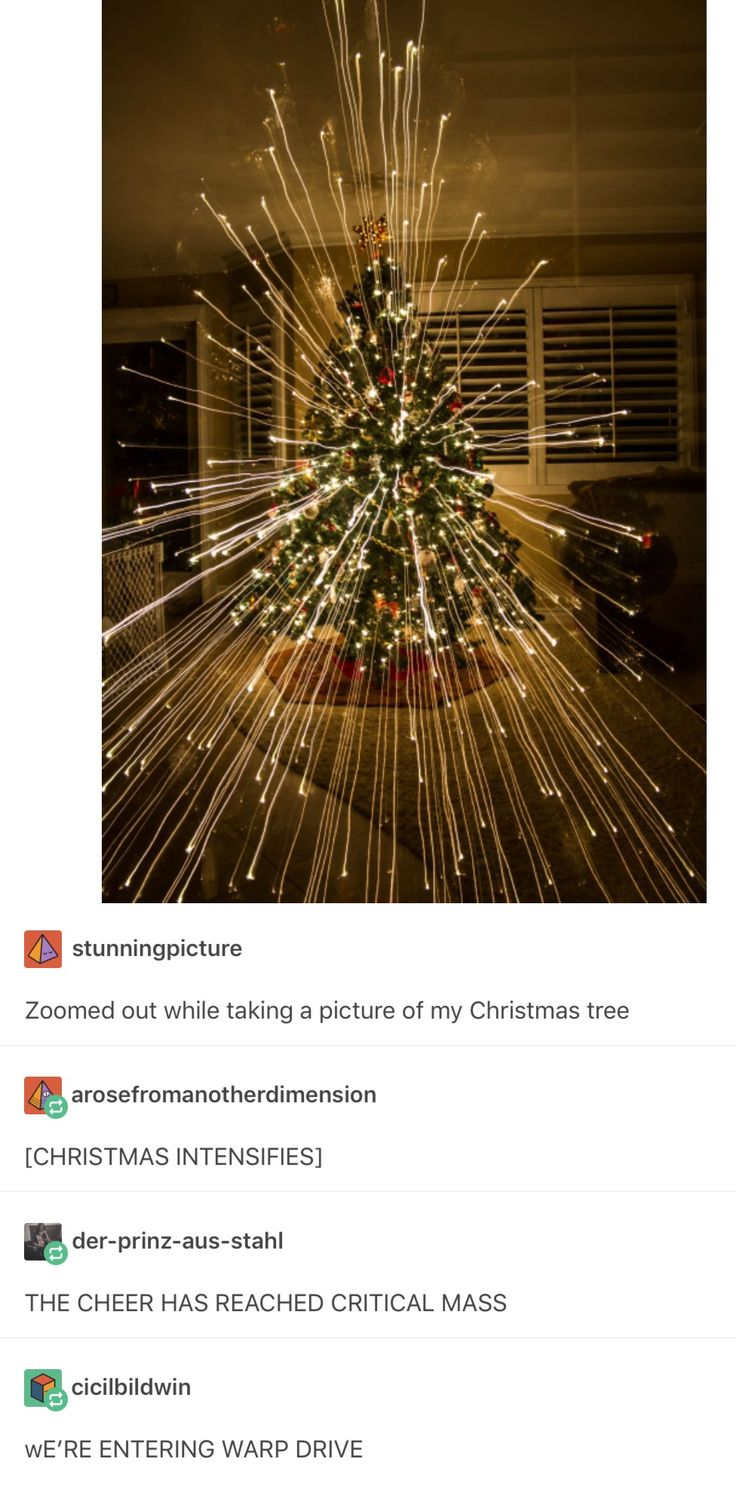Warp drive through the Christmas tree. I wanna stick around and see what happens. Preferably from behind a sofa.