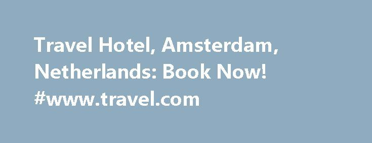 Travel Hotel, Amsterdam, Netherlands: Book Now! #www.travel.com http://travel.remmont.com/travel-hotel-amsterdam-netherlands-book-now-www-travel-com/  #travel hotel # Check-in / check-out Earliest check-in: 14:00 Latest check-out: 10:00 IMPORTANT INFORMATION Our bed rates are excluding breakfast and 5% city tax. Starting from January 2013 the city tax will be 5.5% Your reservation is guaranteed with valid credit card details. We check the validity of your card by trying to get an […]The post…