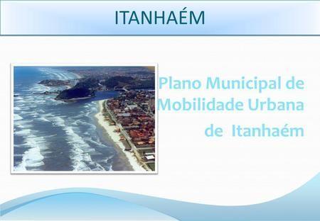 ITANHAÉM Plano Municipal de Mobilidade Urbana de Itanhaém.>