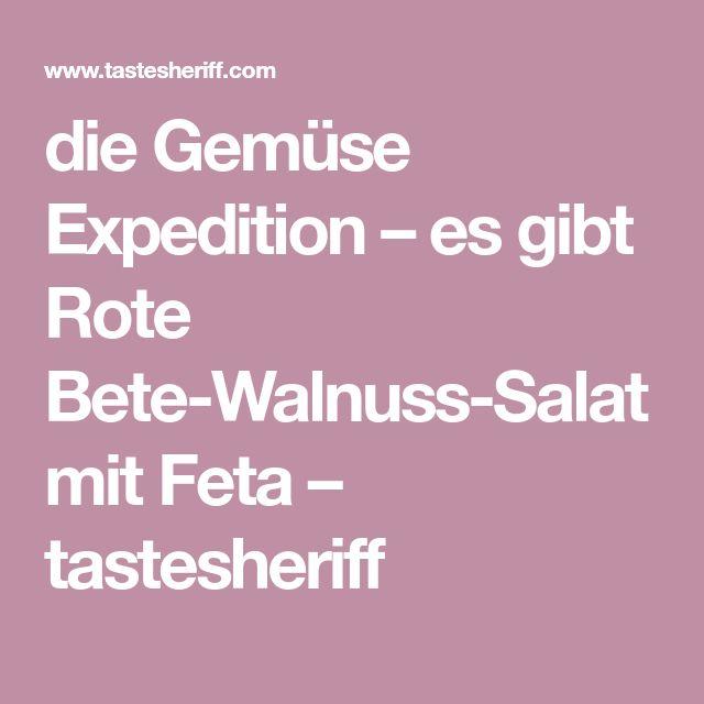 die Gemüse Expedition – es gibt Rote Bete-Walnuss-Salat mit Feta – tastesheriff