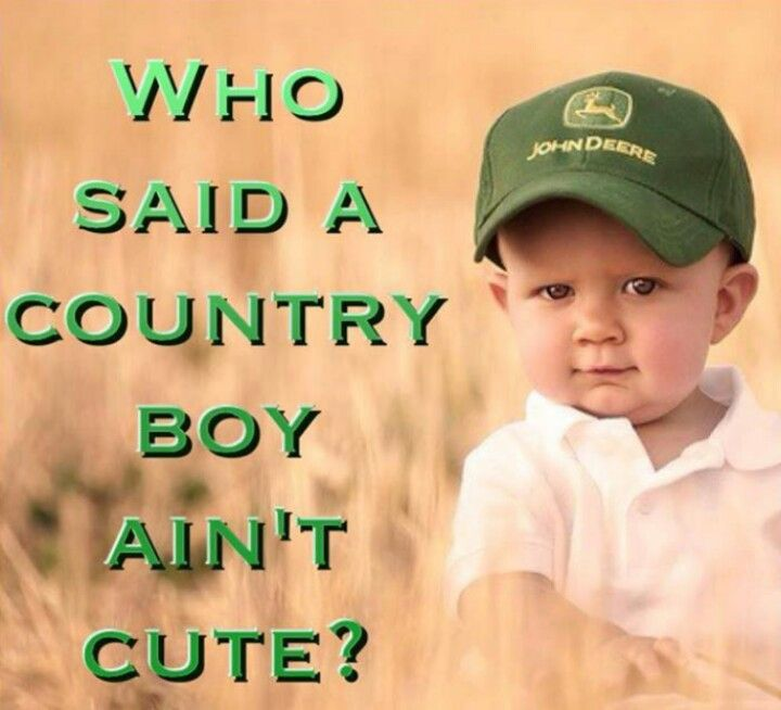 Who said a country boy ain't cute?