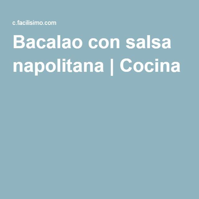 Bacalao con salsa napolitana   Cocina