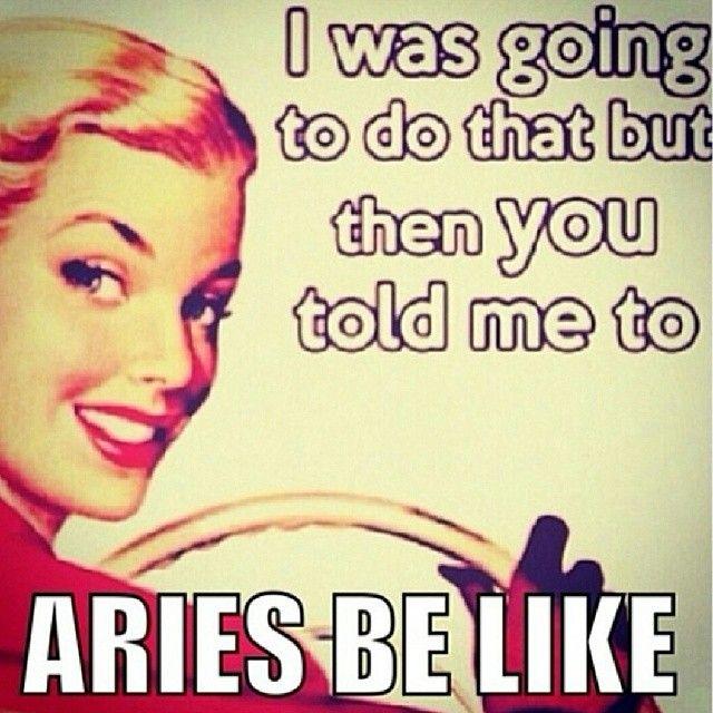 Aries be like