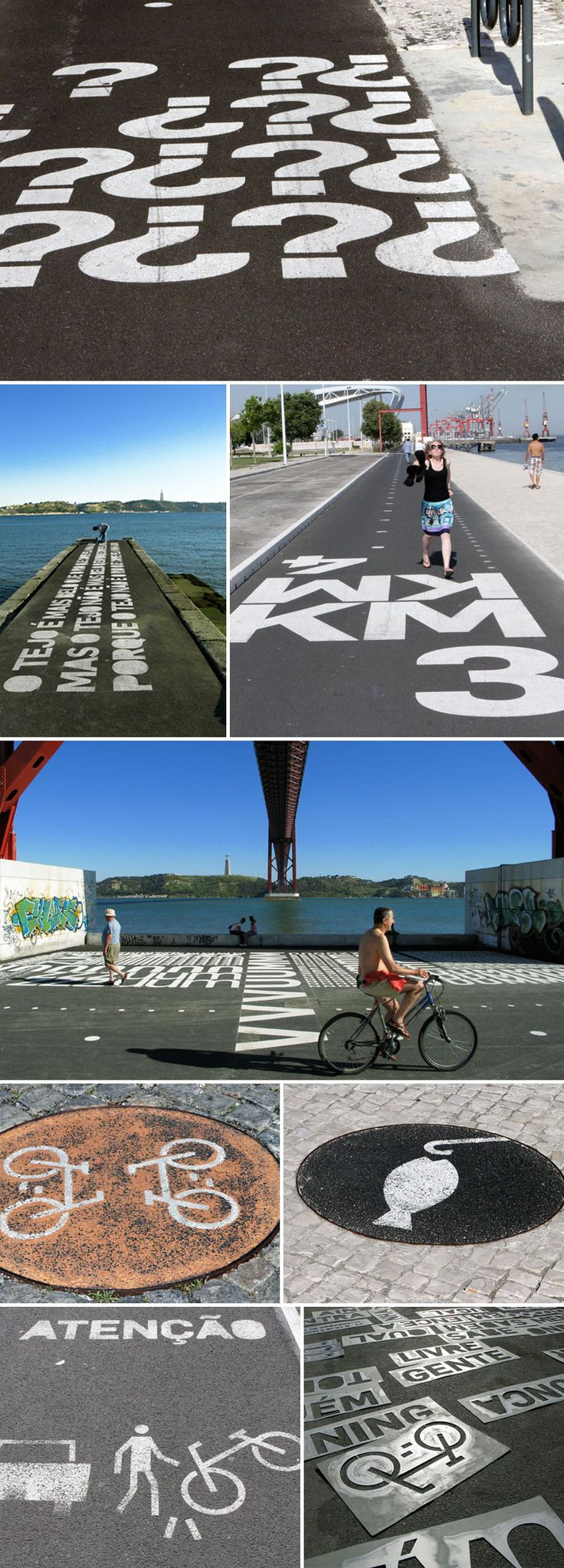 by P-06 Atelier. Everything is improved with a little typography. Bicycle paths included. The Bikeway Belém in Lisbon is a prime example. The 7,362-meter bike route along the river Tagus has bold white wayfinding text and symbols painted directly on the pavement which, apart from its practical purposes such as providing direction and measuring distances, is also fun and engaging.