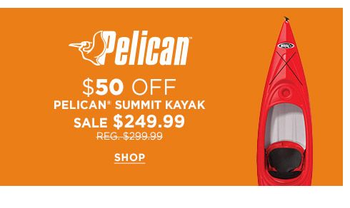 pelican $50 off pelican summit kayak sale