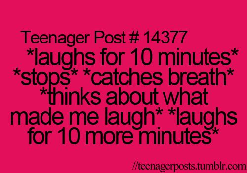 My friends give my laughs names:/ 1)Scooby laugh 2)baby laugh 3)obnoxius laugh 4)low toned laugh 5)cough attack laugh