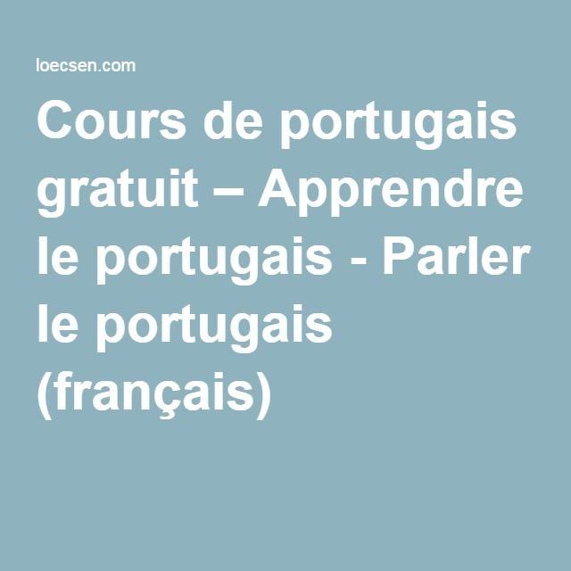 Cours de portugais gratuit – Apprendre le portugais - Parler le portugais (français)