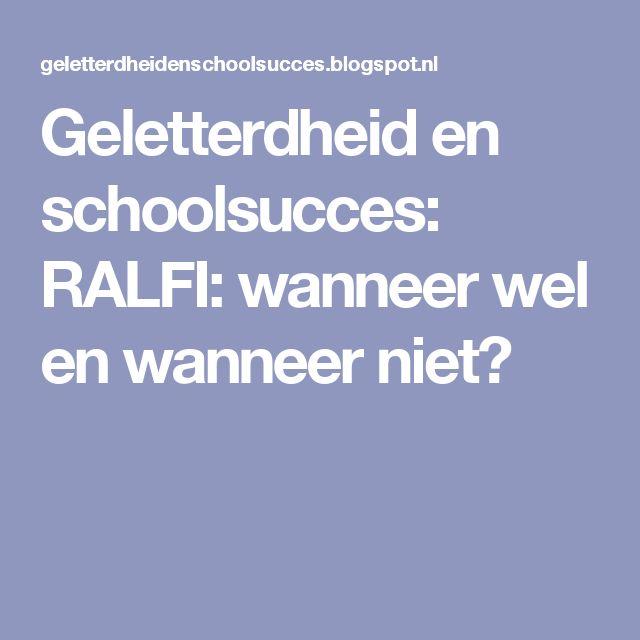 Geletterdheid en schoolsucces: RALFI: wanneer wel en wanneer niet?