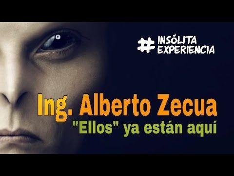 #EnVivo I Alberto Zecua: Los extraterrestres están entre nosotros. #insolitaexperiencia - YouTube