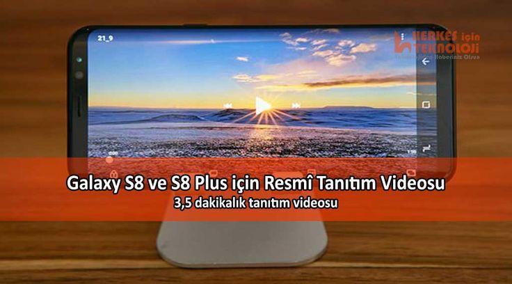 Düzenlenen etkinlikle tanıtılan Galaxy S8 ve S8 Plus için detaylı bir tanıtım videosu yayınlandı. İşte o video ve detayları...