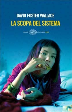 David Foster Wallace, La scopa del sistema, Stile libero Big - DISPONIBILE ANCHE IN EBOOK