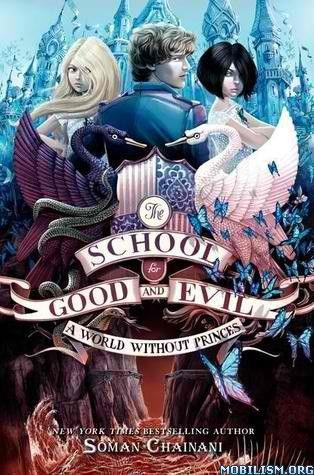 A World Wihout Princes by Soman Chainani (School for Good and Evil #2)