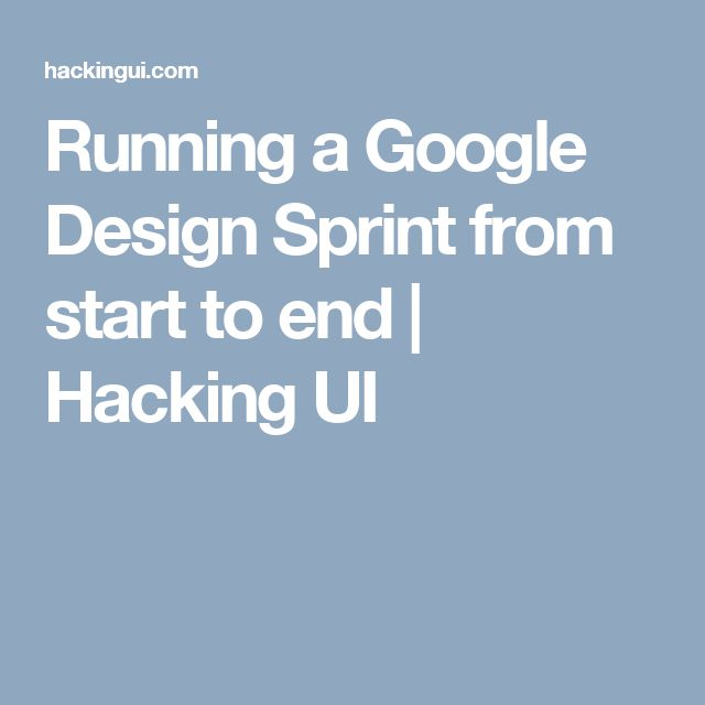 Running a Google Design Sprint from start to end | Hacking UI