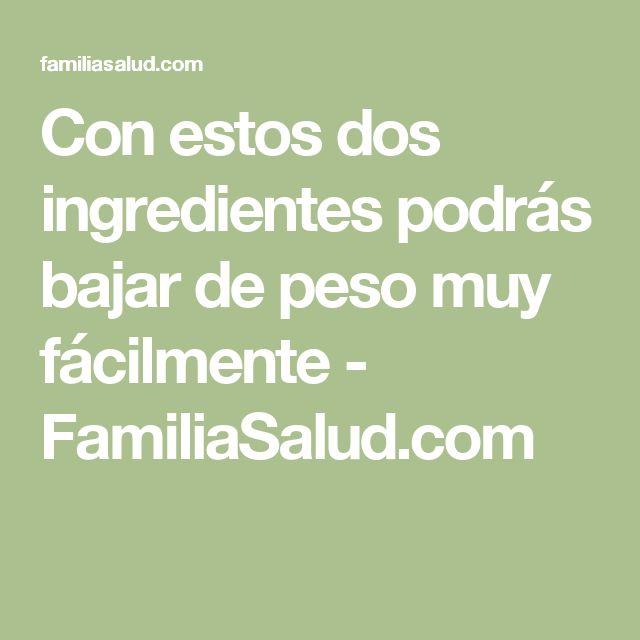 Con estos dos ingredientes podrás bajar de peso muy fácilmente - FamiliaSalud.com