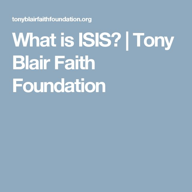 What is ISIS? | Tony Blair Faith Foundation