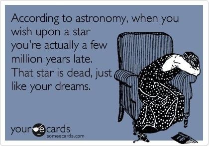 astronomy: Sad Day, Aww, Dreams Killers, Dead Dreams, My Life, Bahaha, So Funny, Astronomy, So Sad