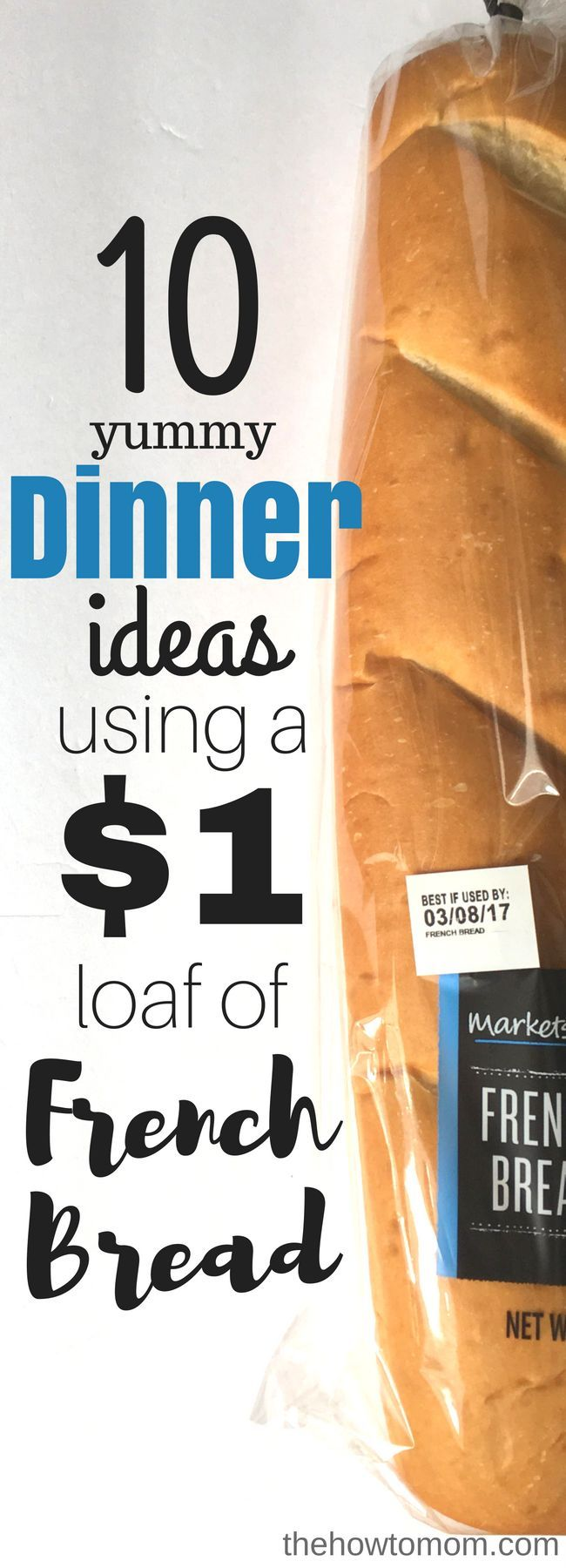Dinner ideas from a $1 loaf of French bread