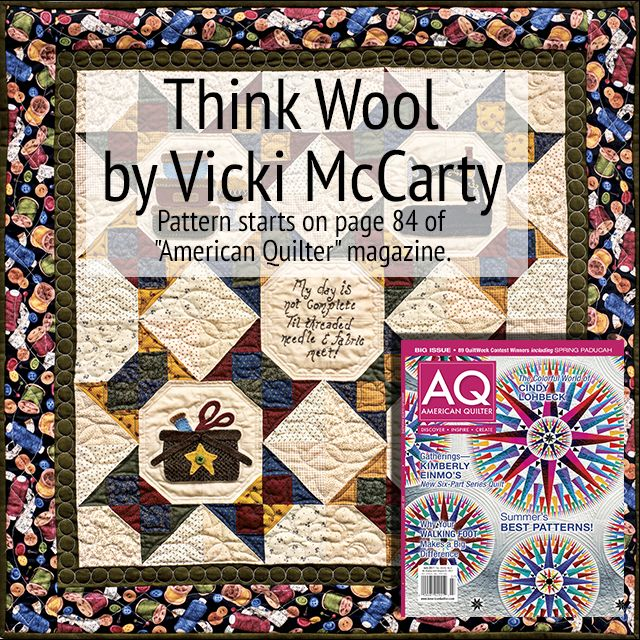 Think Wool by Vicki McCarty in the July 2017 issue of American Quilter Magazine