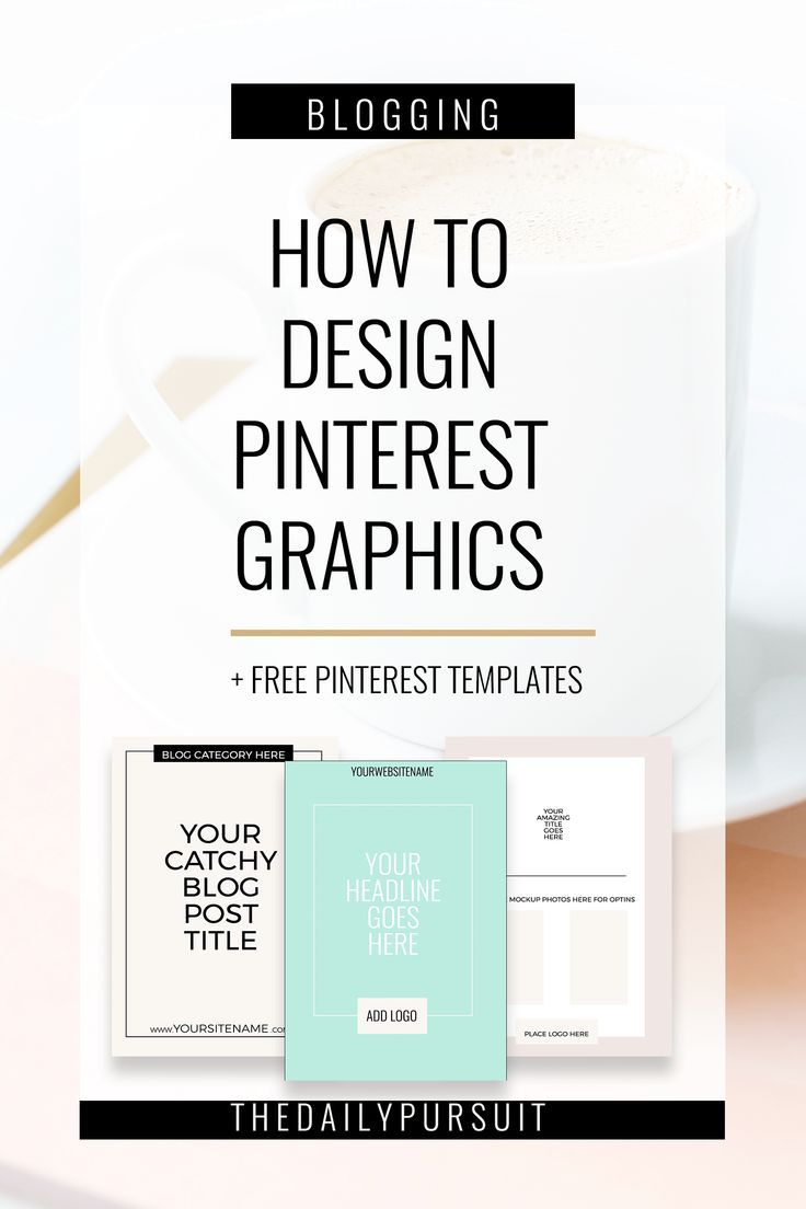 How to Design Pinterest Graphics that drive traffic to your blog. Free Pinterest Templates. thedailypursuit.com