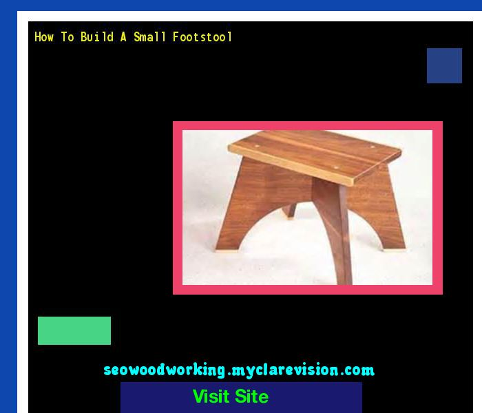 How To Build A Small Footstool 204356 - Woodworking Plans and Projects!