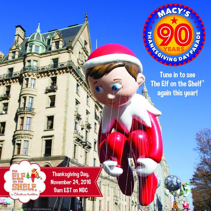 Catch The Elf on the Shelf balloon again this year during the 90th Annual Macy's Thanksgiving Day Parade! Tune in at 9AM Thanksgiving Day on NBC! #MacysParade
