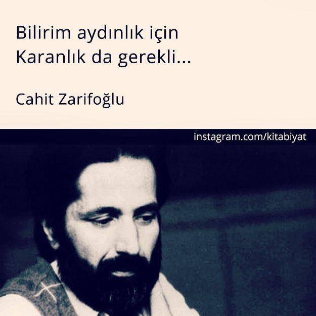 Bilirim aydınlık için  Karanlık da gerekli...   - Cahit Zarifoğlu  #sözler #anlamlısözler #güzelsözler #manalısözler #özlüsözler #alıntı #alıntılar #alıntıdır #alıntısözler