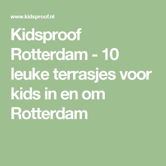 Kidsproof Rotterdam - 10 leuke terrasjes voor kids in en om Rotterdam