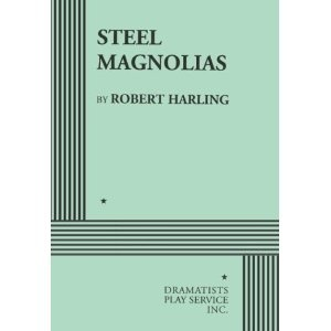 Steel Magnolias- Robert Harling - I played Annelle in college. So much fun!