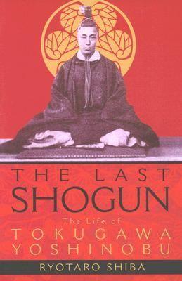 Goodreads | The Last Shogun: The Life of Tokugawa Yoshinobu cover image