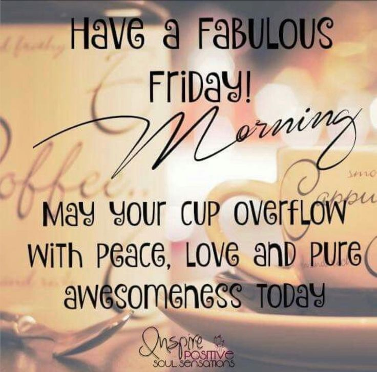Fantastic Friday Quotes: 1000+ Friday Morning Quotes On Pinterest