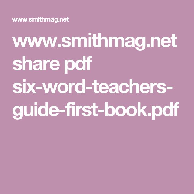 www.smithmag.net share pdf six-word-teachers-guide-first-book.pdf