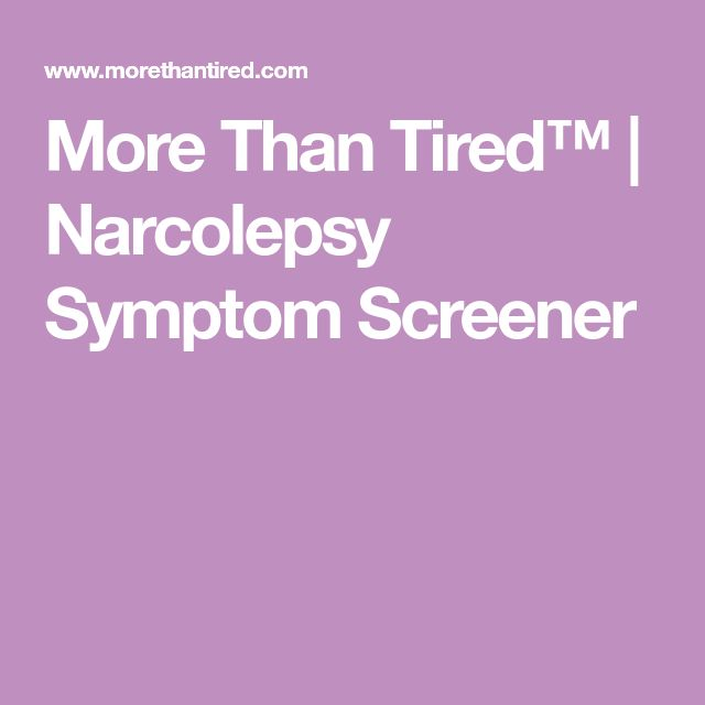 More Than Tired™ | Narcolepsy Symptom Screener