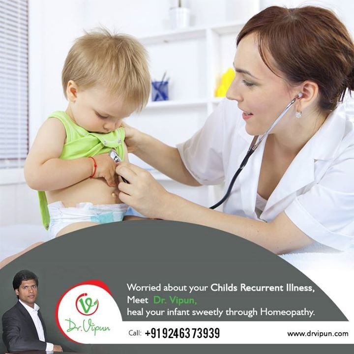 Worried about your Childs Recurrent illness Meet Dr. Vipun.  Heal your infant sweetly through Homeopathy.  For More Details visit: http://www.drvipun.com/ For appointment call : ☎ 9246373939, ☎ 9963136745 ✉ drvipunr@gmail.com