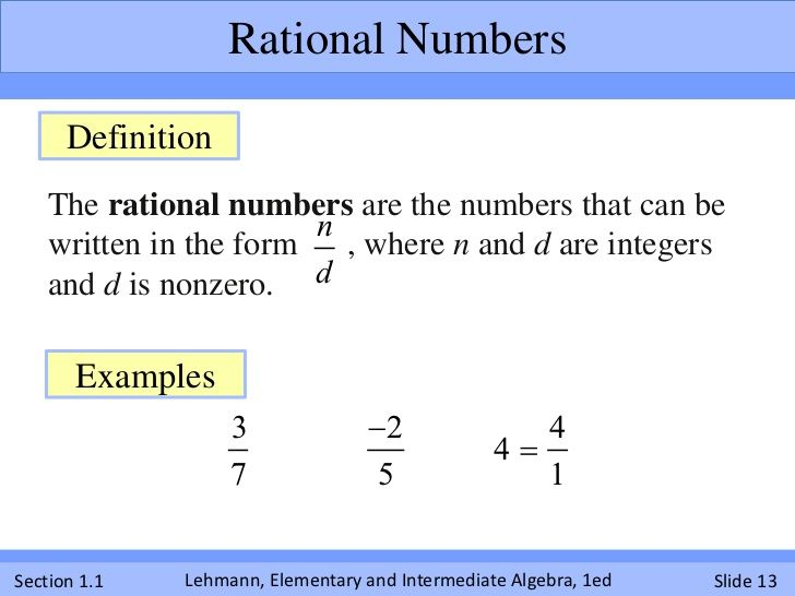 rational numbers A number capable of being expressed as an integer or a quotient of integers, excluding zero as a denominator a number that can be expressed as an integer or a quotient of integers for example, 2, -5, and 1 / 2 are rational numbers.