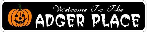 ADGER PLACE Lastname Halloween Sign - Welcome to Scary Decor, Autumn, Aluminum - 4 x 18 Inches by The Lizton Sign Shop. $12.99. Aluminum Brand New Sign. Rounded Corners. 4 x 18 Inches. Great Gift Idea. Predrillied for Hanging. ADGER PLACE Lastname Halloween Sign - Welcome to Scary Decor, Autumn, Aluminum 4 x 18 Inches - Aluminum personalized brand new sign for your Autumn and Halloween Decor. Made of aluminum and high quality lettering and graphics. Made to last fo...