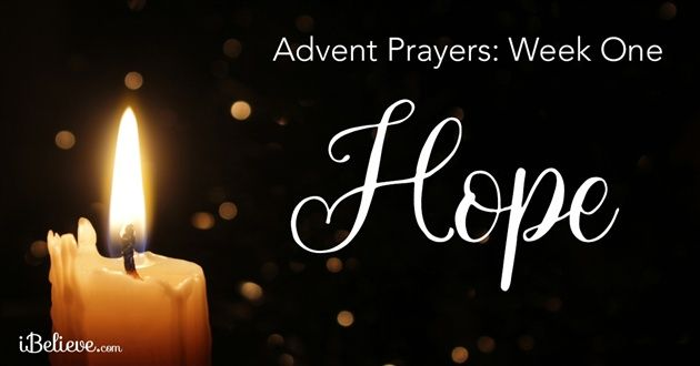 A prayer for you to pray for week one of Advent as we celebrate the hope Christ brings.