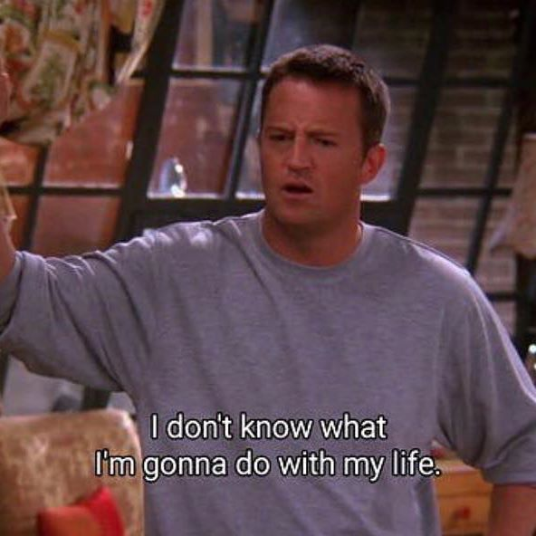 Me when people ask what I wanna do after high school