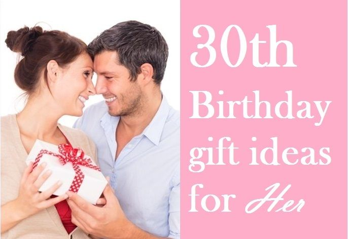 Here are some perfect 30th birthday gift ideas for her ...
