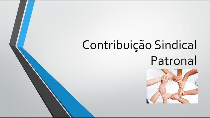 Como Calcular a Contribuição Sindical Patronal em 2017