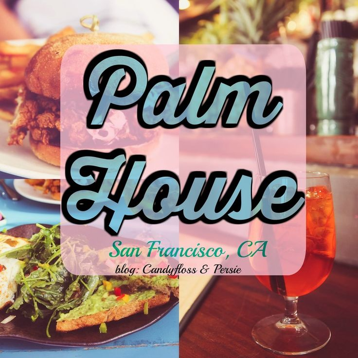 San Francisco eating tour continues - this time with Palm House in Cow Hollow.