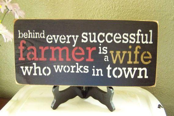 Behind Every Successful Farmer Is A Wife Who Works In Town, Hand Stenciled Painted Wood Sign, Farmers Wife Sign