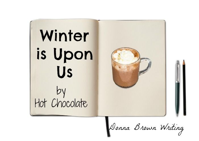Winter is Upon Us by Hot Chocolate #Puns for fun.