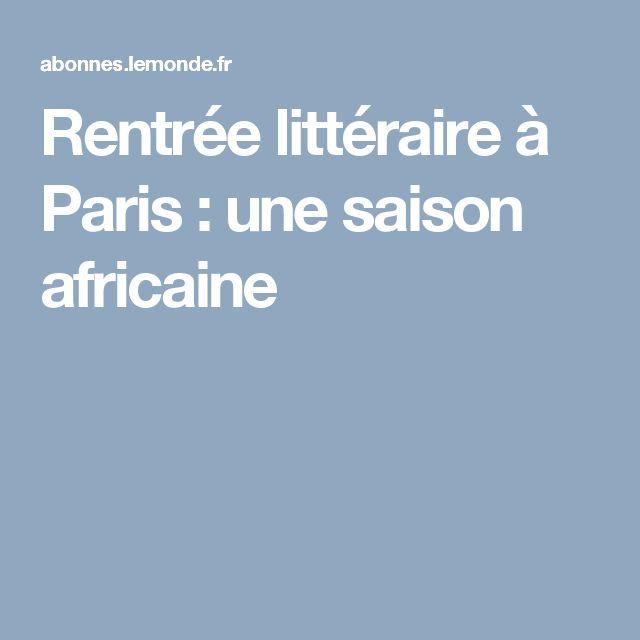 Rentrée littéraireà Paris : une saison africaine