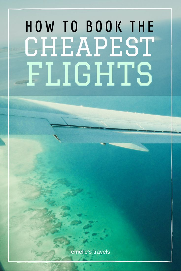 HOW TO BOOK THE CHEAPEST FLIGHTS