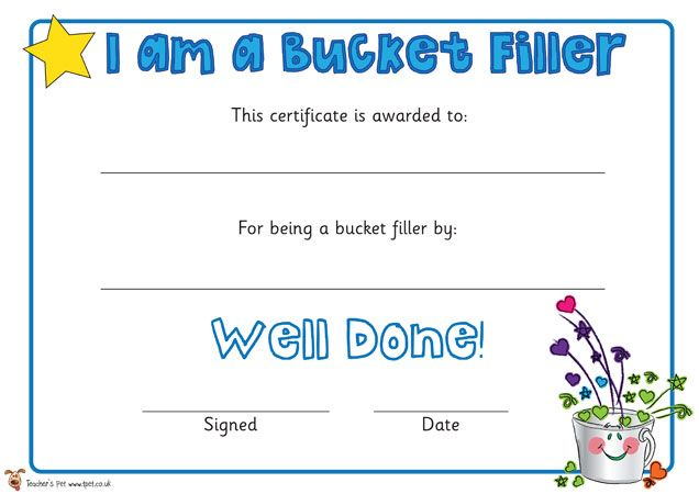Teacher's Pet - I am a Bucket Filler Certificates - FREE Classroom Display Resource - EYFS, KS1, KS2, bucket, fillers, PSHE, SEAL, relationships, bullying, getting, on, falling, out, certificate