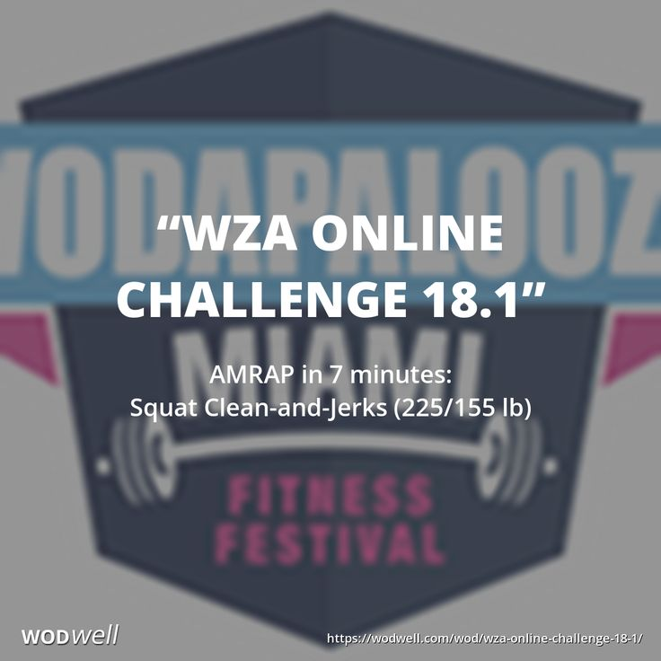 """""""WZA Online Challenge 18.1"""" WOD - AMRAP in 7 minutes: Squat Clean-and-Jerks (225/155 lb)"""