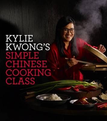 Kylie Kwong's Simple Chinese Cooking Class will take your Chinese cooking knowledge and skills to the next level, as well as providing ideas and inspiration by way of more than 130 new recipes.