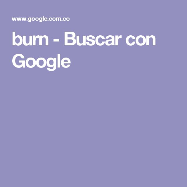 burn - Buscar con Google