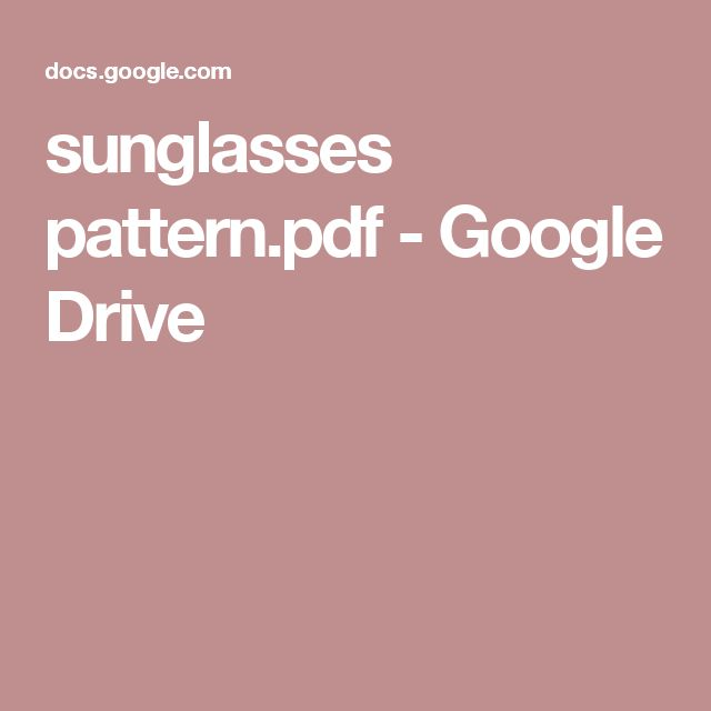 sunglasses pattern.pdf - Google Drive